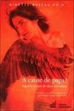 Ginette Bureau - A cause de papa ! - Regards croisés de deux écrivaines.