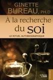 Ginette Bureau - À la recherche du soi - Le rituel autobiographique.