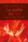 Ginette Bureau - La quête du Soi - aventure psychologique ou spirituelle ?.