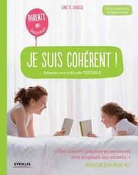 Ginette Chiavus - Je suis cohérent ! - Adoptez une attitude crédible.