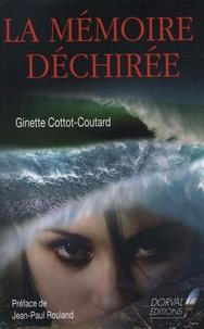 Ginette Cottot-Coutard - La mémoire déchirée.