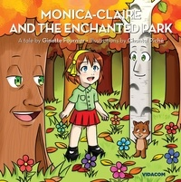 Ginette Fournier et Chantal Piché - Monica-Claire and the enchanted park - Children's Story book, ages 4 and up.
