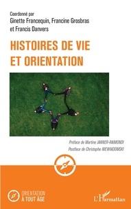 Ginette Francequin et Francine Grosbras - Histoires de vie et orientation.