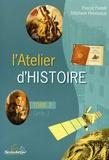 Ginette Grandcoin-Joly et Patrick Bretagne - L'Atelier d'histoire des arts Cycle 3 - Tome 2, De la Révolution française à nos jours.