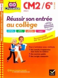 Ginette Grandcoin-Joly et Catherine Ruchmann - Réussir son entrée au collège CM2/6e Cycle 3 - 10-12 ans.