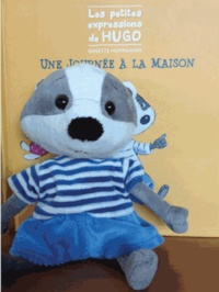 Ginette Hoffmann - Les petites expressions de Hugo, une journée à la maison - Coffret avec un cahier et une peluche Hugo.