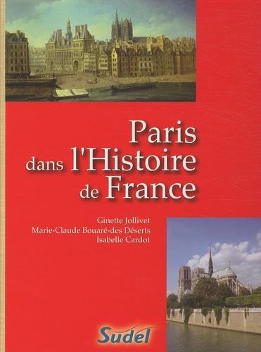 Ginette Jollivet et Marie-Claude Bouaré-des Deserts - Paris dans l'histoire de France.