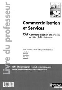 Ginette Kirchmeyer et Frédéric Leichtnam - Commercialisation et services CAP commercialisation et services en HCR 1re/2e années - Livre du professeur.