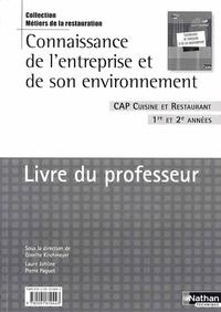 Ginette Kirchmeyer et Laure Johline - Connaissance de l'entreprise et de son environnement CAP Cuisine et Restaurant 1re et 2e années - Livre du professeur.