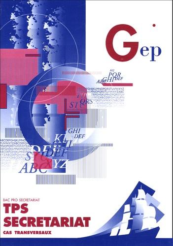Ginette Kirchmeyer et Anna Maglione - TPS secrétariat Cas transversaux Bac pro secrétariat - Enoncé.