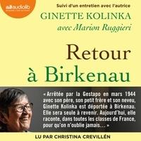 Ginette Kolinka et Marion Ruggieri - Retour à Birkenau - Suivi d'un entretien avec Ginette Kolinka.