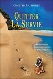 Ginette Laliberte - Quitter la survie - Délaisser les conditionnements de notre enfance.