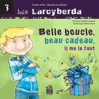Ginette Lareault et Diane Girard - Belle boucle, beau cadeau, il me le faut - Il ne faut pas ouvrir un cadeau qui ne nous est pas destiné!.