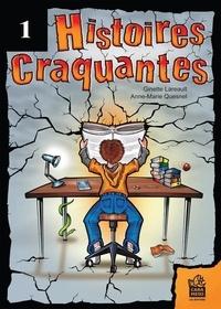 Ginette Lareault et Anne-Marie Quesnel - HISTOIRES CRAQUANTES - 14 courtes histoires amusantes et sérieuses.