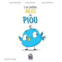 Ginette Lareault et Laurianne Malenfant - Les petites ailes de Piou - Leçon sur le courage.