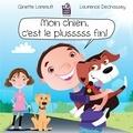 Ginette Lareault et Laurence Dechassey - Mon chien, c'est le plusssss fin! - Notre chien est toujours le plus fin.