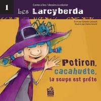 Ginette Lareault et Diane Girard - Potiron, cacahuète, la soupe est prête - Apprivoiser les sorcières!.