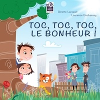 Ginette Lareault et Laurence Dechassey - Toc, toc, toc, le bonheur! - La naissance d'un enfant, c'est du bonheur!.