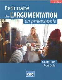 Ginette Legaré et André Carrier - Petit traité de l'argumentation en philosophie.