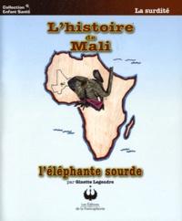 Ginette Legendre - L'histoire de Mali - L'éléphante sourde.