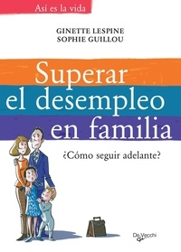 Ginette Lespine et Sophie Guillou - Superar el desempleo en familia.