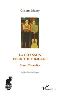 Ginette Marty - La chanson pour tout bagage - Marc Chevalier.