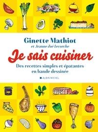 Ginette Mathiot - Je sais cuisiner - Des recettes simples et épatantes en bande dessinée.