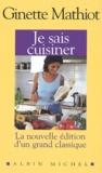 Ginette Mathiot - Je sais cuisiner.
