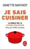 Ginette Mathiot - Je sais cuisiner - Plus de 2000 recettes.