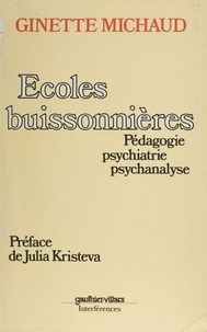 Ginette Michaud - Écoles buissonnières - Pédagogie, psychiatrie, psychanalyse.