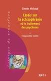 Ginette Michaud - Essais sur la schizophrénie et le traitement des psychoses - Tome 1, L'impossible réalité.