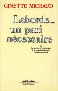 Histoiresdenlire.be LABORDE UN PARI NECESSAIRE. De la notion d'institution à la psychothérapie institutionnelle Image