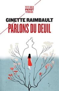 Ginette Raimbault - Parlons du deuil.