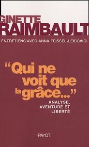 Ginette Raimbault - Qui ne voit que la grâce... - Analyse, aventure et liberté.