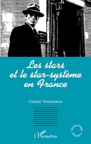 Ginette Vincendeau - Les stars et le star-système en France.