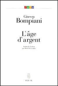 Ginevra Bompiani - L'âge d'argent.