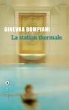 Ginevra Bompiani - La station thermale.