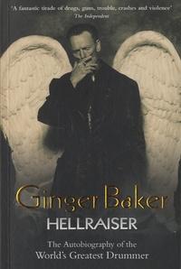 Ginger Baker - Ginger Baker : Hellraiser - The Autobiography of the World's Greatest Drummer.