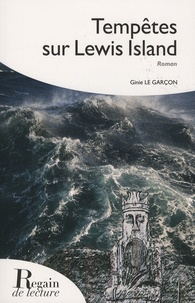 Ginie Le Garçon - Tempêtes sur Lewis Island.