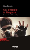 Gino Blandin - Ca grippe à Angers.