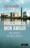 Gino Blandin - Hirochinon mon amour.