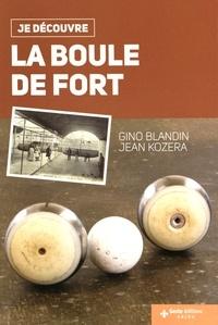 Gino Blandin et Jean Kozera - La boule de fort.