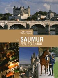 Gino Blandin et Michel Sigrist - Saumur, perle d'Anjou.