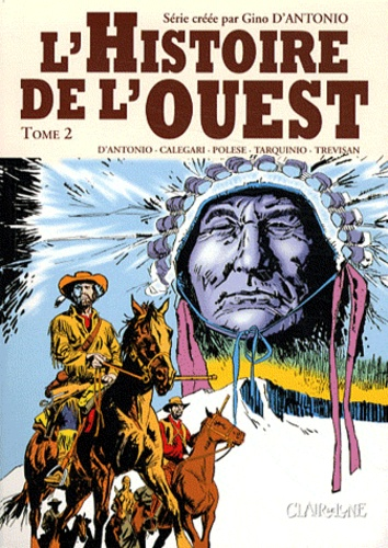 Gino D'Antonio - L'Histoire de l'ouest Tome 2 : Les envahisseurs ; Alamo ; Comancheros !.