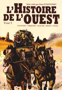 Gino D'Antonio - L'Histoire de l'ouest Tome 5 : Kansas ; Ciel rouge ; L'ultime duel.
