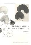 """Gino Müller - """"Ade/peta/tus"""" Autour du pétasite."""