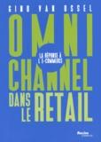 Gino Van Ossel - Omnichannel dans le retail : la réponse à l'e-commerce.