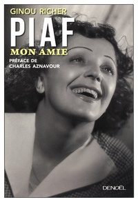 Ginou Richer - Piaf, mon amie.