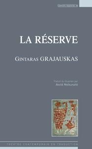 Gintaras Grajauskas - La réserve.