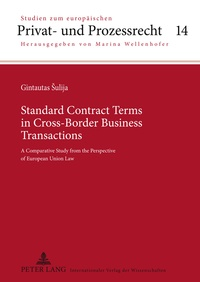 Gintautas Sulija - Standard Contract Terms in Cross-Border Business Transactions - A Comparative Study from the Perspective of European Union Law.